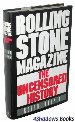 Rolling Stone Magazine: The Uncensored History