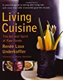Living Cuisine: The Art and Spirit of Raw Foods (Avery Health Guides)