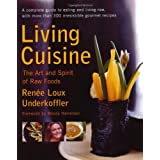 Living Cuisine: The Art of Spirit of Raw Foodsby Renee Loux Underkoffler