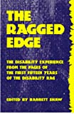 The Ragged Edge: The Disability Experience from the Pages of the First 15 Years of The Disability Rag