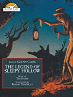 The Legend of Sleepy Hollow, Told by Glenn Close with Music by Tim Story