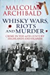 Whisky Wars, Riots and Murder: Crime...