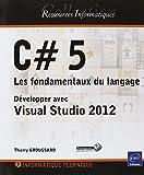 C# 5 - Les fondamentaux du langage - Développer avec Visual Studio 2012