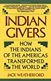 Indian Givers (0449904962) by Weatherford, Jack