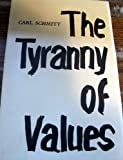 The Tyranny of Values (0943045118) by Schmitt, Carl