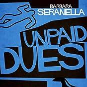 Unpaid Dues | Barbara Seranella
