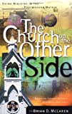 The Church on the Other Side: Doing Ministry in the Postmodern Matrix (0310252199) by McLaren, Brian D.
