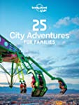 25 City Adventures for Families