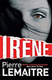 Irene: The Brigade Criminelle Trilogy Book 1 (Brigade Criminelle Series)