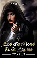 Les Gardiens de la Larme - Conflit (Les Gardiens de la Larme - Vol. 2)