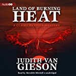 Land of Burning Heat: Claire Reynier, Book 4 (       UNABRIDGED) by Judith Van Gieson Narrated by Meredith Mitchell