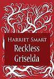 Reckless Griselda