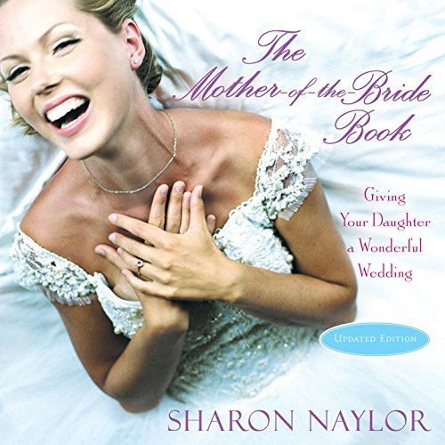 The Mother-of-the-Bride Book: Giving Your Daughter a Wonderful Wedding (Updated Edition)