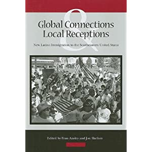 Global connections and local receptions : new Latino immigration to the southeastern United States