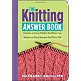 The Knitting Answer Book: Solutions to Every Problem You'll Ever Face; Answers to Every Question You'll Ever Ask ~ Margaret Radcliffe