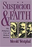 img - for Suspicion and Faith: The Religious Uses of Modern Atheism book / textbook / text book