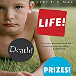Life! Death! Prizes! | Stephen May