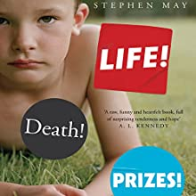 Life! Death! Prizes! (       UNABRIDGED) by Stephen May Narrated by Thomas Judd