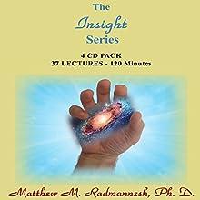 The Insight Series  by Matthew M. Radmanesh Narrated by Matthew M. Radmanesh