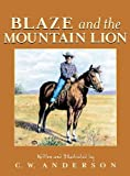 Blaze And The Mountain Lion (Turtleback School & Library Binding Edition) (078570048X) by Anderson, C. W.