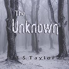 The Unknown (       UNABRIDGED) by E. S. Taylor Narrated by Steven Roy Grimsley