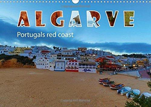 ALGARVE Portugals red coast (Wall Calendar 2017 DIN A3 Landscape): Fantastic photos of the Algarve (Monthly calendar, 14 pages) (Calvendo Places)