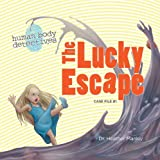 The Lucky Escape (Human Body Detectives)