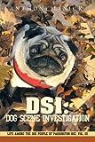 DSI - Dog Scene Investigation: Life Among the Dog People of Paddington Rec