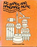 Jug bands and handmade music: A creative approach to music theory and the instruments (A Thistle book)