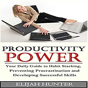 Habit Stacking + Productivity Power Audiobook