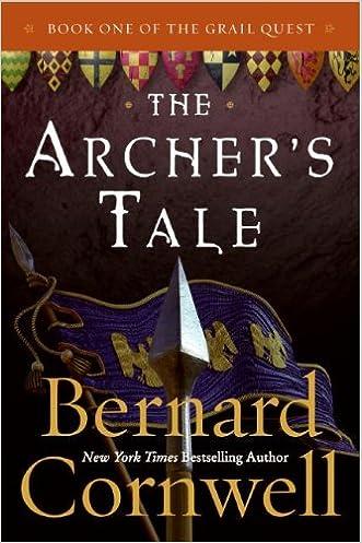 The Archer's Tale (The Grail Quest, Book 1) written by Bernard Cornwell