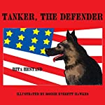 Tanker the Defender: Doggie Heroes, Volume 2 | Rita Hestand
