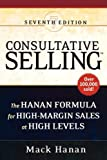 img - for Consultative Selling: The Hanan Formula for High-Margin Sales at High Levels book / textbook / text book