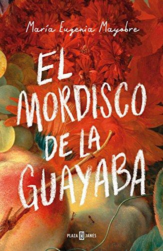 El mordisco de la guayaba / The Bite of Guava  [Mayobre, Maria Eugenia] (Tapa Blanda)