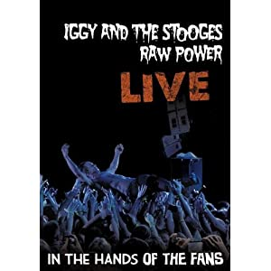 Iggy & The Stooges - Raw Power Live: In the Hands of the Fans (DVD)