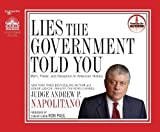 img - for Lies the Government Told You: Myth, Power and Deception in American History Unabridged Edition by Napolitano, Andrew P published by SpringWater (2010) book / textbook / text book