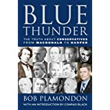 Blue Thunder: The Truth About conservatives From MacDonald to Harper ~ Robert E. Plamondon