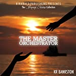 The Master Orchestrator: The Amour Noire Collection | K. R. Bankston