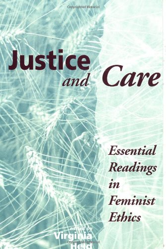 Justice And Care: Essential Readings In Feminist Ethics