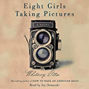 Eight Girls Taking Pictures: A Novel | [Whitney Otto]