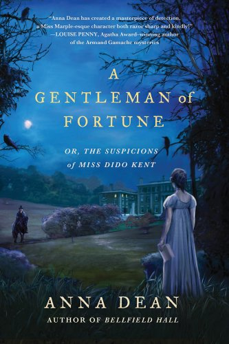 A Gentleman of Fortune: Or, the Suspicions of Miss Dido Kent (Dido Kent Mysteries), Anna Dean