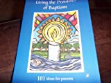 img - for Living the Promises of Baptism; 101 Ideas for a Parents book / textbook / text book