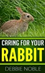 Caring For Your Rabbit - Love your bu...