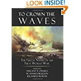 To Crown the Waves: The Great Navies of the First World War