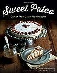 Sweet Paleo: Gluten Free Grain Free D...