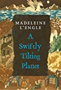 A Swiftly Tilting Planet (Madeleine L'Engle's Time Quintet) by Madeleine L'Engle cover image