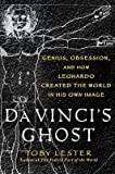 img - for [(Da Vinci's Ghost: Genius, Obsession, and how Leonardo created the World in his own Image * * )] [Author: Toby Lester] [Jul-2012] book / textbook / text book
