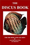 The Discus Book: For The Dedicated Aq...