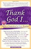 Thank God I...: Short Stories of Inspiration for Every Situation (Volume 2)