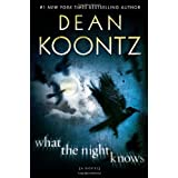 What the Night Knows: A Novel ~ Dean Koontz